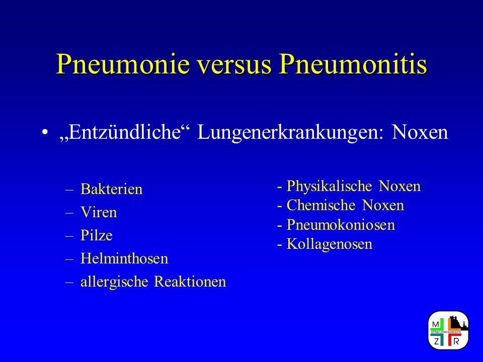 """Pneumonie versus Pneumonitis """"Entzündliche"""" Lungenerkrankungen: Noxen –Bakterien –Viren –Pilze –Helminthosen –allergische Reaktionen - Physikalische N"""