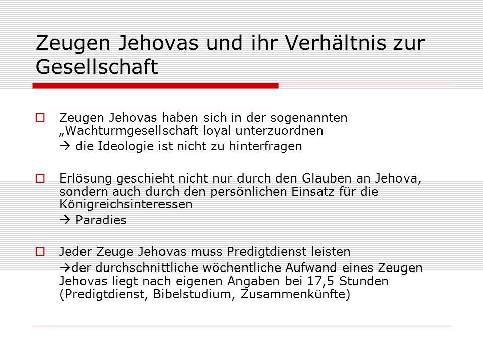 """Zeugen Jehovas und ihr Verhältnis zur Gesellschaft  Zeugen Jehovas haben sich in der sogenannten """"Wachturmgesellschaft loyal unterzuordnen  die Ideo"""