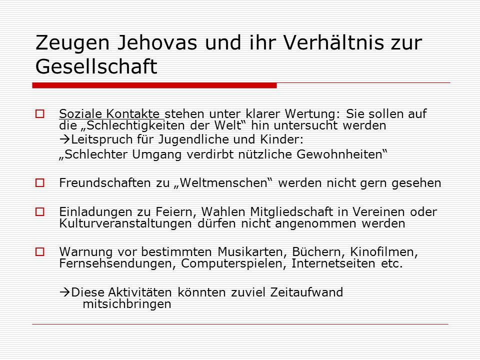 """Zeugen Jehovas und ihr Verhältnis zur Gesellschaft  Soziale Kontakte stehen unter klarer Wertung: Sie sollen auf die """"Schlechtigkeiten der Welt"""" hin"""