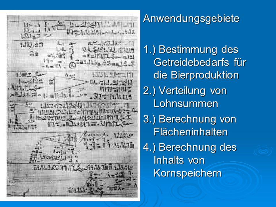 Anwendungsgebiete 1.) Bestimmung des Getreidebedarfs für die Bierproduktion 2.) Verteilung von Lohnsummen 3.) Berechnung von Flächeninhalten 4.) Berec