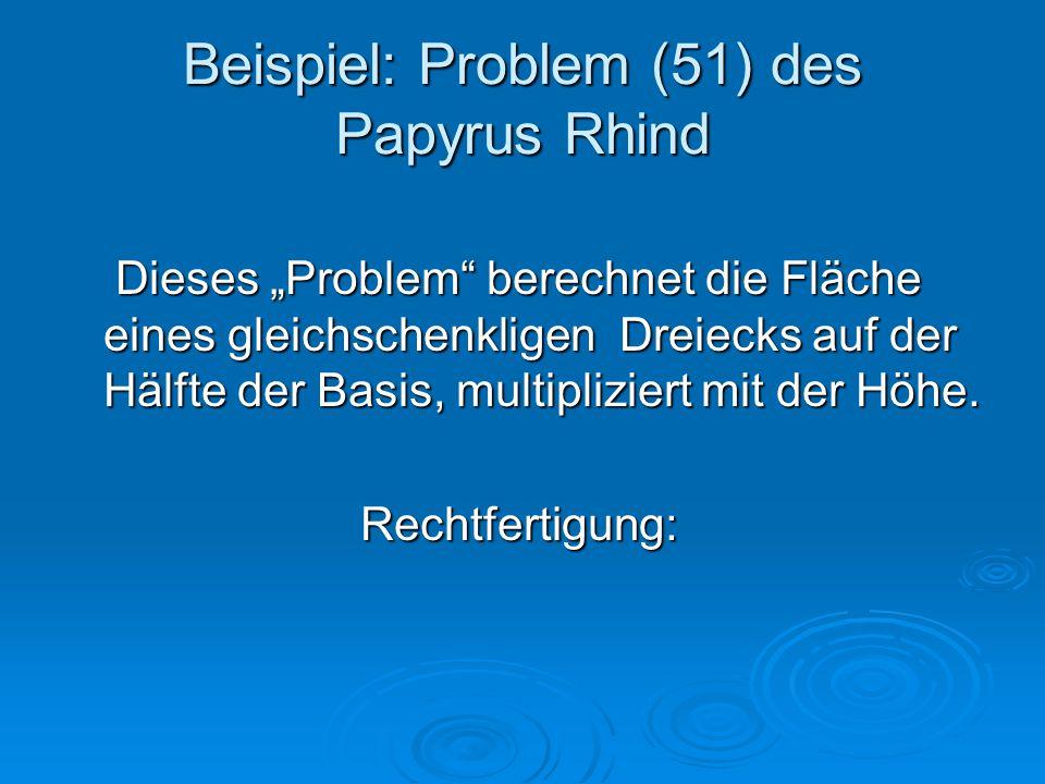 """Beispiel: Problem (51) des Papyrus Rhind Dieses """"Problem"""" berechnet die Fläche eines gleichschenkligen Dreiecks auf der Hälfte der Basis, multiplizier"""