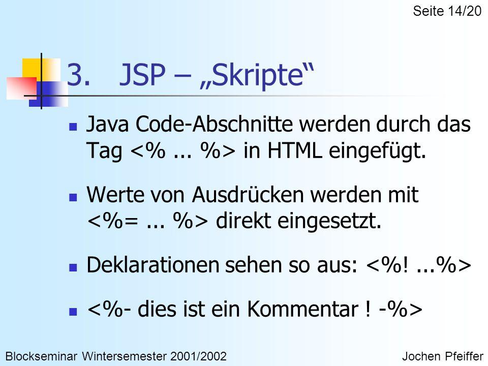 """3. JSP – """"Skripte Java Code-Abschnitte werden durch das Tag in HTML eingefügt."""