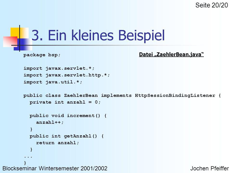 "3. Ein kleines Beispiel package bsp; Datei ""ZaehlerBean.java"" import javax.servlet.*; import javax.servlet.http.*; import java.util.*; public class Za"