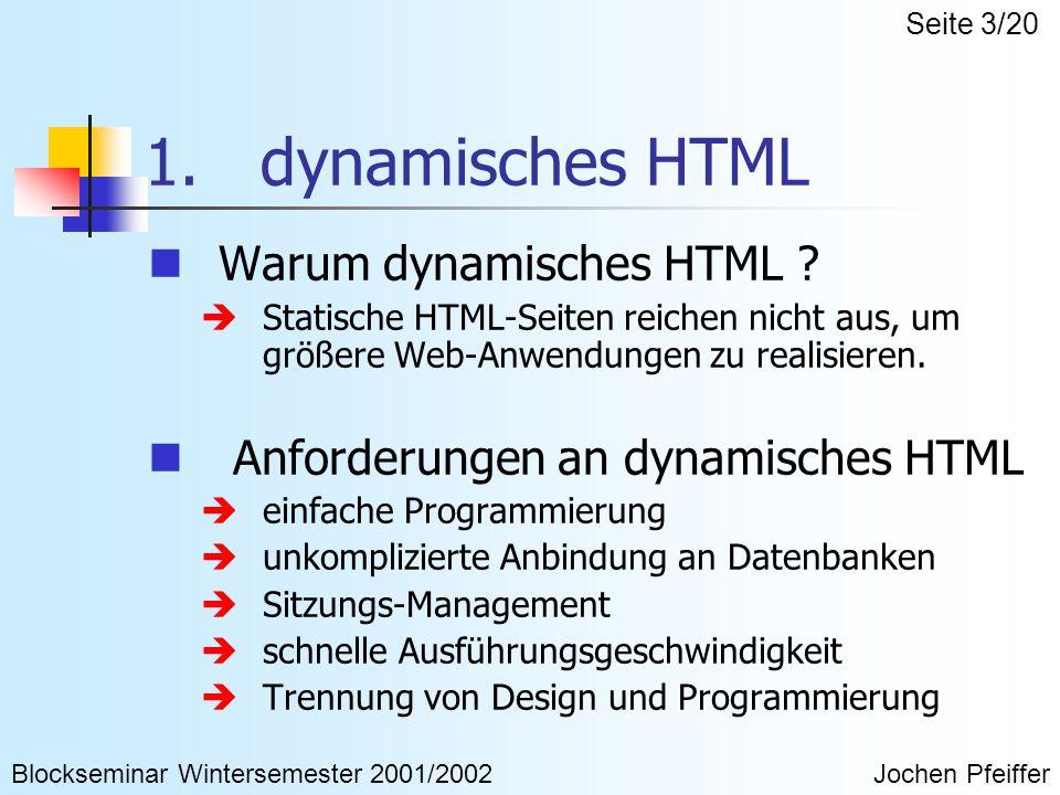1.dynamisches HTML Häufig benutzte Methoden: CGI (z.B.