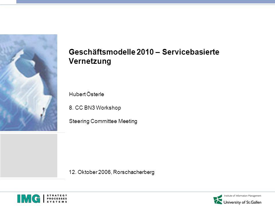 Geschäftsmodelle 2010 – Servicebasierte Vernetzung Hubert Österle 8.
