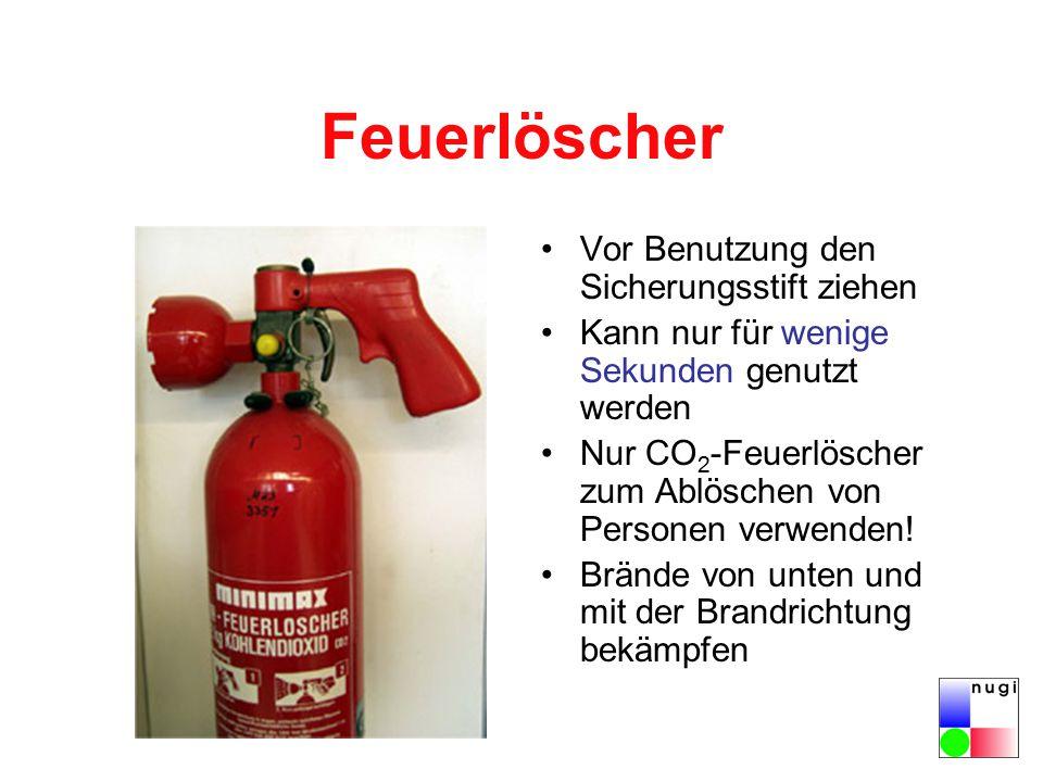 Feuerlöscher Vor Benutzung den Sicherungsstift ziehen Kann nur für wenige Sekunden genutzt werden Nur CO 2 -Feuerlöscher zum Ablöschen von Personen verwenden.
