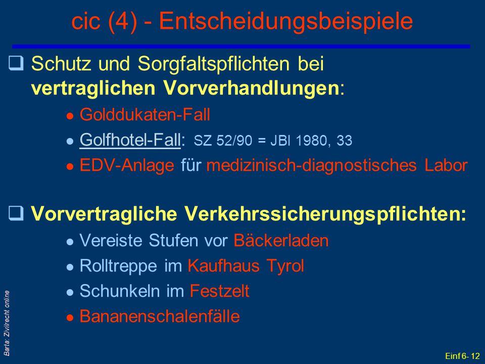 Einf 6- 12 Barta: Zivilrecht online cic (4) - Entscheidungsbeispiele qSchutz und Sorgfaltspflichten bei vertraglichen Vorverhandlungen: ● Golddukaten-