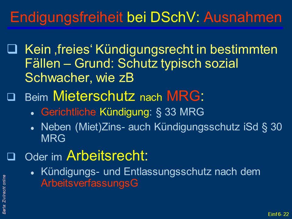 Einf 6- 22 Barta: Zivilrecht online Endigungsfreiheit bei DSchV: Ausnahmen qKein 'freies' Kündigungsrecht in bestimmten Fällen – Grund: Schutz typisch