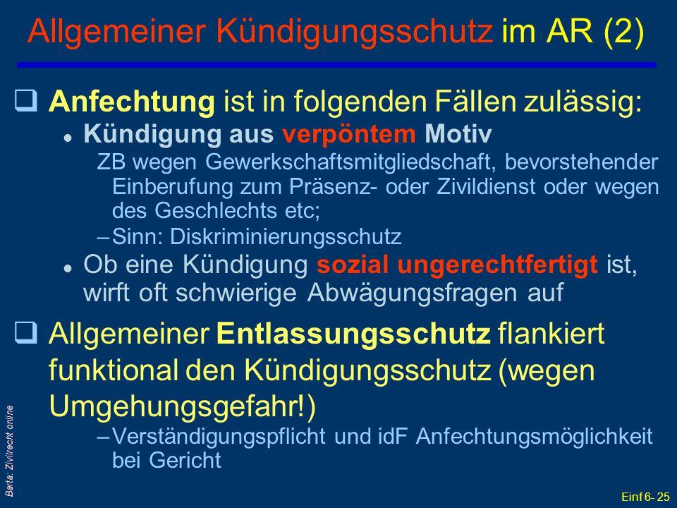 Einf 6- 25 Barta: Zivilrecht online Allgemeiner Kündigungsschutz im AR (2) qAnfechtung ist in folgenden Fällen zulässig: l Kündigung aus verpöntem Mot