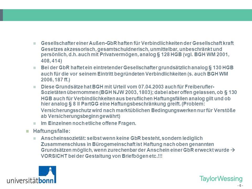 - 7 - b)Partnerschaftsgesellschaft Gem.§ 8 I PartGG grds.