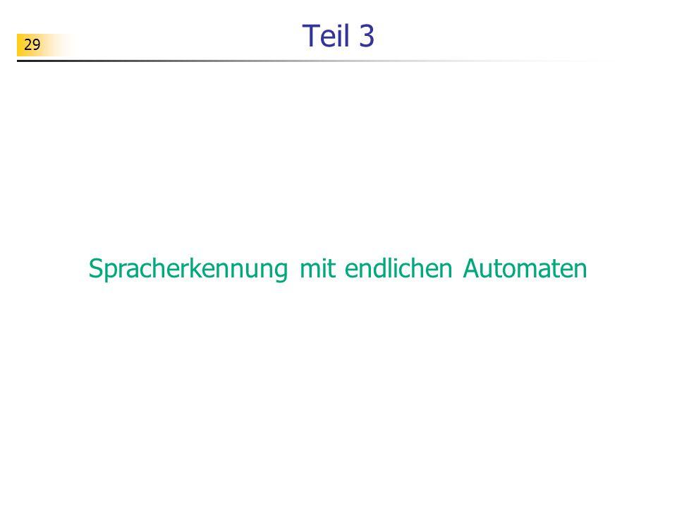 29 Teil 3 Spracherkennung mit endlichen Automaten