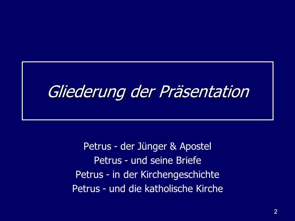 2 Gliederung der Präsentation Petrus - der Jünger & Apostel Petrus - und seine Briefe Petrus - in der Kirchengeschichte Petrus - und die katholische Kirche