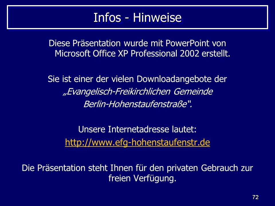 72 Infos - Hinweise Diese Präsentation wurde mit PowerPoint von Microsoft Office XP Professional 2002 erstellt.
