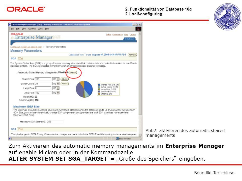 """Benedikt Terschluse Zum Aktivieren des automatic memory managements im Enterprise Manager auf enable klicken oder in der Kommandozeile ALTER SYSTEM SET SGA_TARGET = """"Größe des Speichers eingeben."""