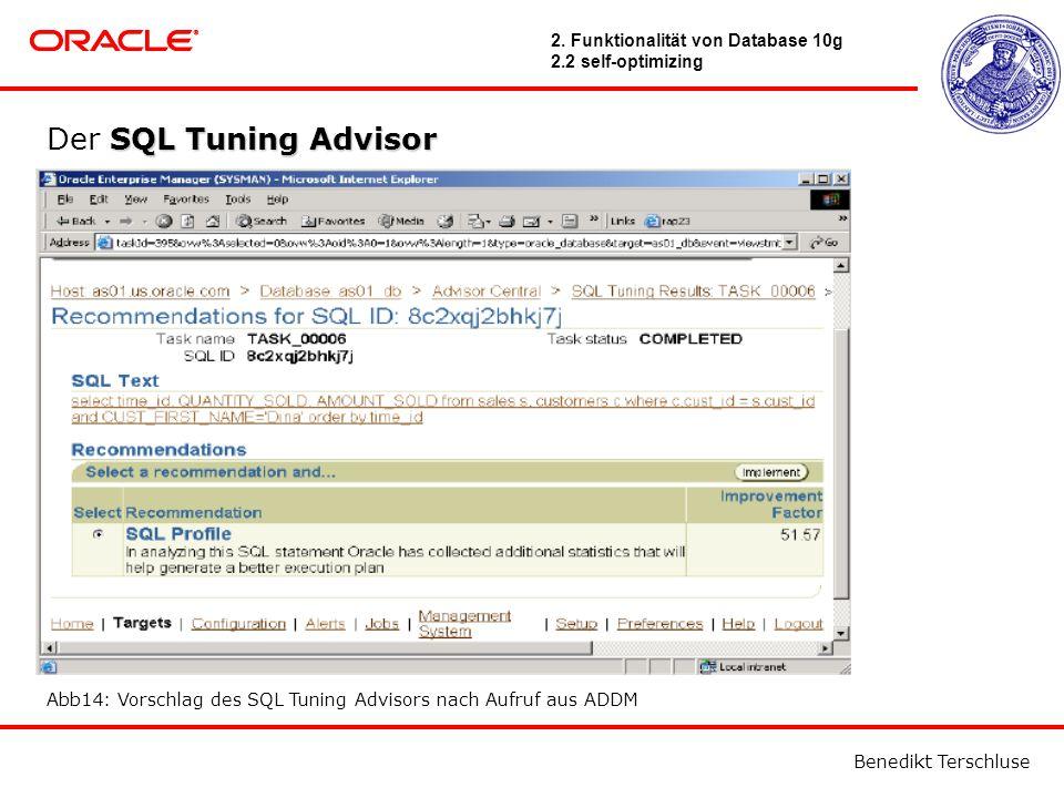 Benedikt Terschluse SQL Tuning Advisor Der SQL Tuning Advisor Abb14: Vorschlag des SQL Tuning Advisors nach Aufruf aus ADDM 2.