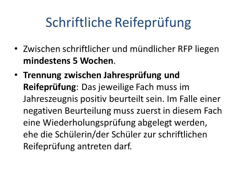 Schriftliche Reifeprüfung Zwischen schriftlicher und mündlicher RFP liegen mindestens 5 Wochen.