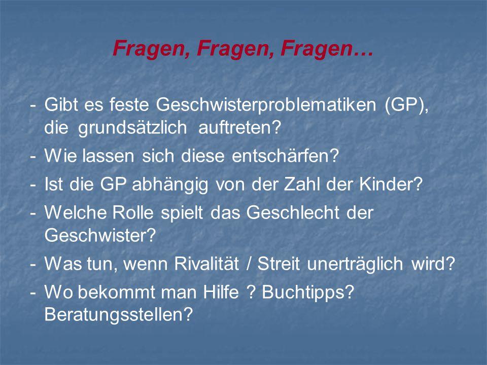 Fragen, Fragen, Fragen… - Gibt es feste Geschwisterproblematiken (GP), die grundsätzlich auftreten? - Wie lassen sich diese entschärfen? - Ist die GP