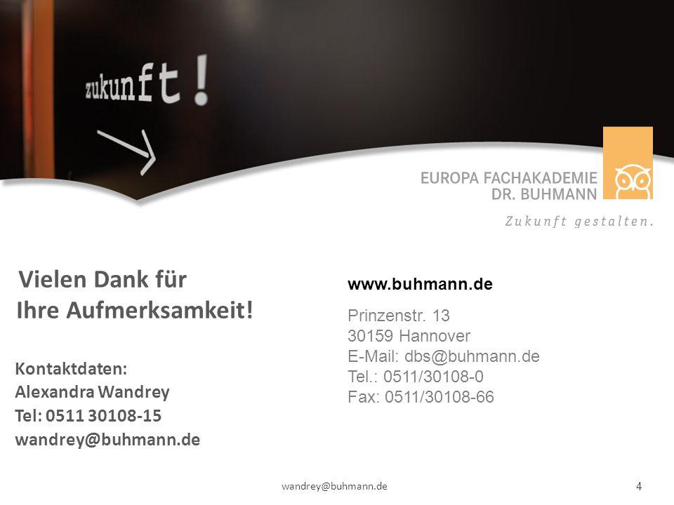 www.buhmann.de Prinzenstr. 13 30159 Hannover E-Mail: dbs@buhmann.de Tel.: 0511/30108-0 Fax: 0511/30108-66 Vielen Dank für Ihre Aufmerksamkeit! Kontakt