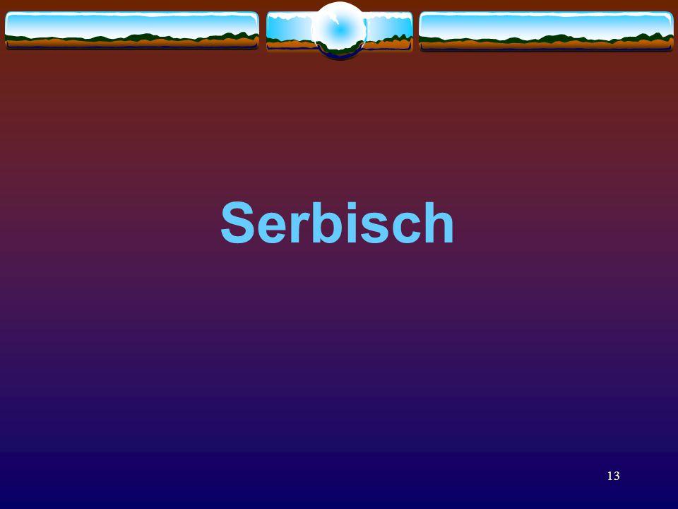 13 Serbisch
