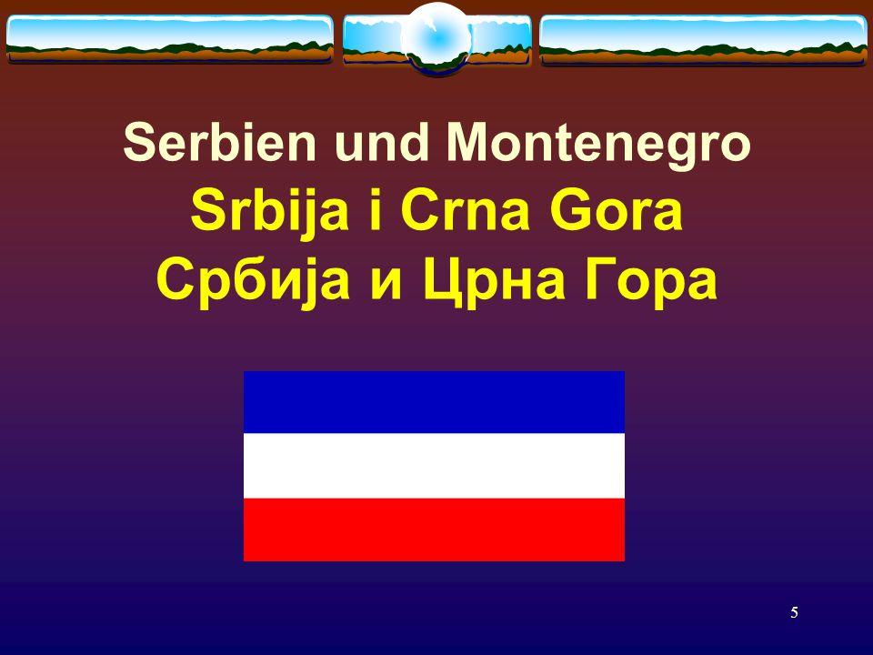 5 Serbien und Montenegro Srbija i Crna Gora Србија и Црна Гора