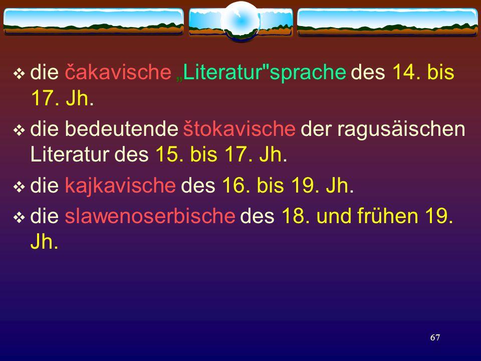 """67  die čakavische """"Literatur sprache des 14. bis 17."""