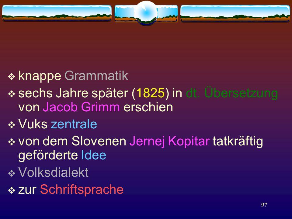 97  knappe Grammatik  sechs Jahre später (1825) in dt.