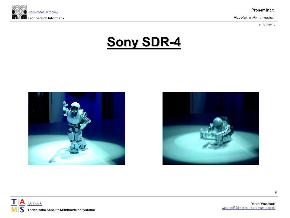 AB TAMS Technische Aspekte Multimodaler Systeme Daniel Westhoff westhoff@informatik.uni-hamburg.de Universität Hamburg Fachbereich Informatik Proseminar: Roboter & Aktivmedien 11.06.2015 19 Sony SDR-4