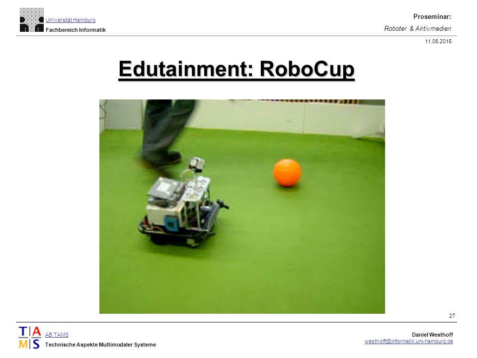 AB TAMS Technische Aspekte Multimodaler Systeme Daniel Westhoff westhoff@informatik.uni-hamburg.de Universität Hamburg Fachbereich Informatik Proseminar: Roboter & Aktivmedien 11.06.2015 27 Edutainment: RoboCup