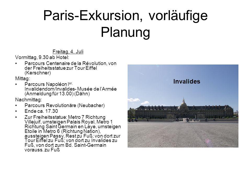 Paris-Exkursion, vorläufige Planung Freitag, 4. Juli Vormittag, 9.30 ab Hotel: Parcours Centenaire de la Révolution, von der Freiheitsstatue zur Tour