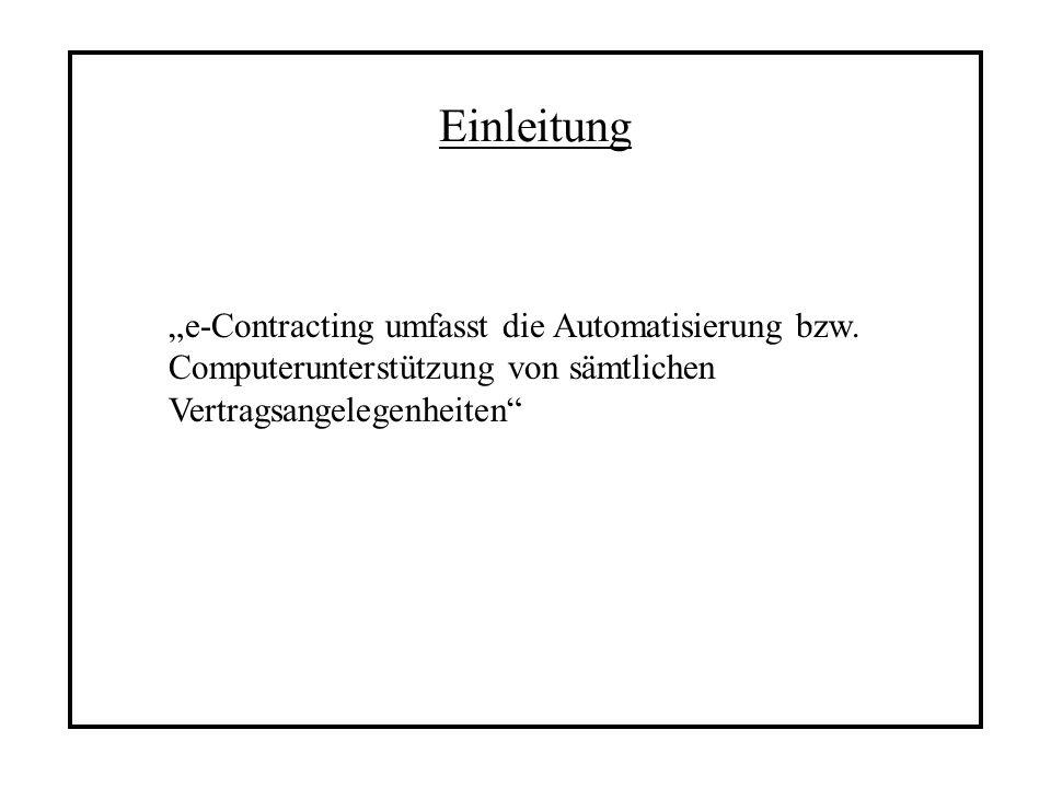"""Einleitung """"e-Contracting umfasst die Automatisierung bzw. Computerunterstützung von sämtlichen Vertragsangelegenheiten"""""""