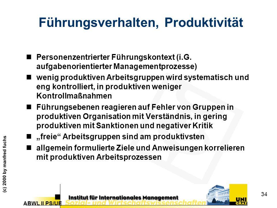 ABWL II PS/UE (c) 2000 by manfred fuchs 34 Führungsverhalten, Produktivität nPersonenzentrierter Führungskontext (i.G.