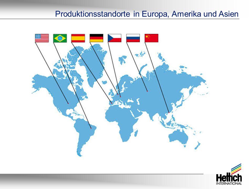 Produktionsstandorte in Europa, Amerika und Asien