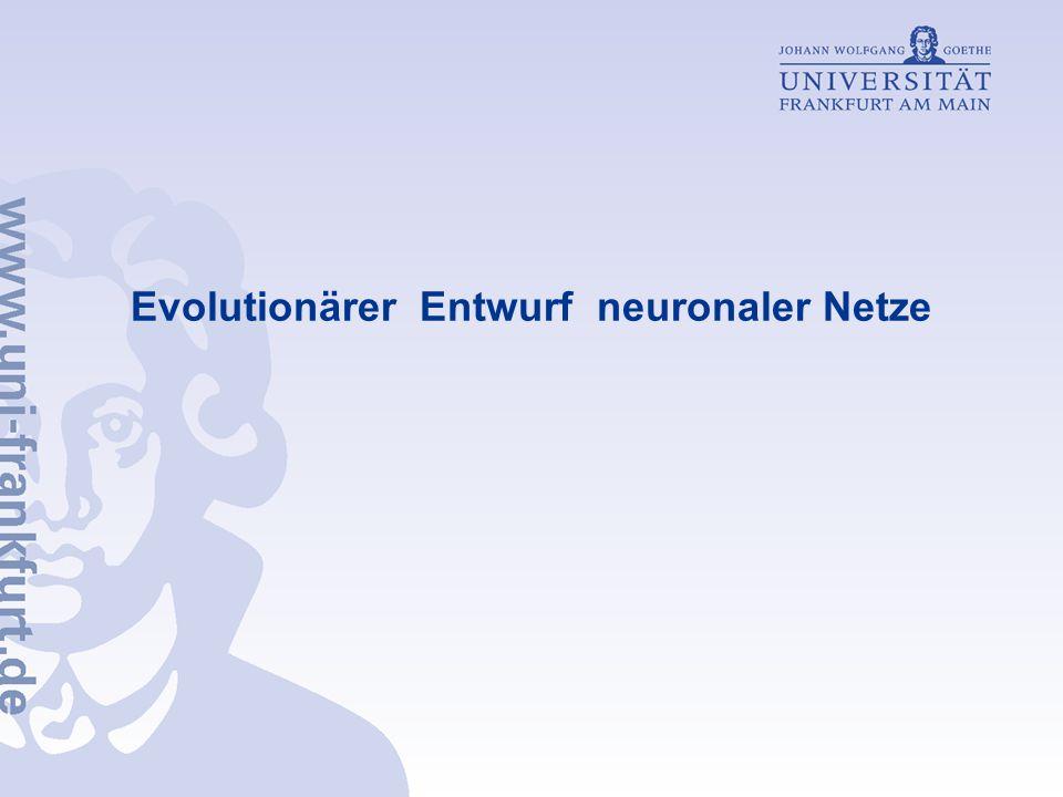 Institut für Informatik Inhaltsverzeichnis Einleitung Neuronale Netze Evolutionäre Algorithmen Evolutionärer Ansatz zu Konstruktion neuronaler Netze Advanced Evolutionary Algorithmus (AEA) Die Attribute des AEA Experimente Ergebnisse