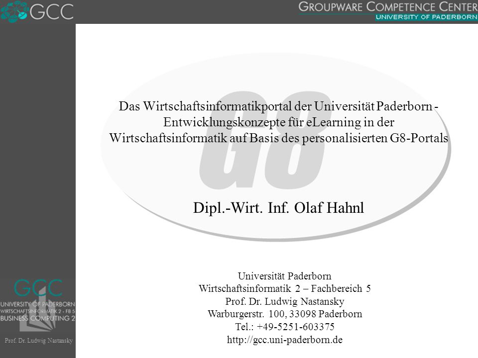 Prof. Dr. Ludwig Nastansky Universität Paderborn Wirtschaftsinformatik 2 – Fachbereich 5 Prof. Dr. Ludwig Nastansky Warburgerstr. 100, 33098 Paderborn