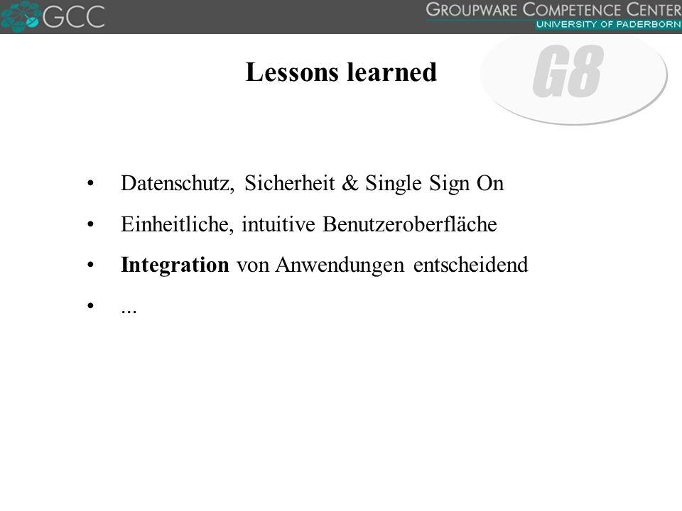 Lessons learned Datenschutz, Sicherheit & Single Sign On Einheitliche, intuitive Benutzeroberfläche Integration von Anwendungen entscheidend...