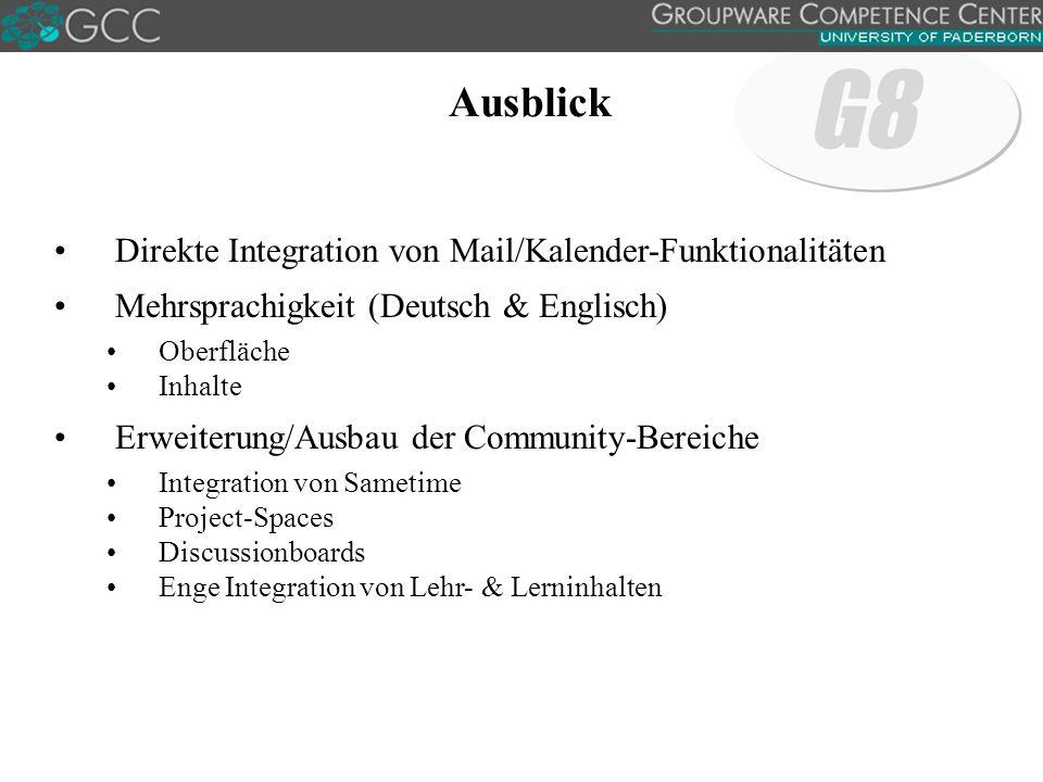 Ausblick Direkte Integration von Mail/Kalender-Funktionalitäten Mehrsprachigkeit (Deutsch & Englisch) Oberfläche Inhalte Erweiterung/Ausbau der Commun