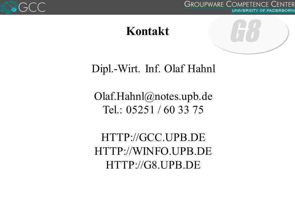 Dipl.-Wirt. Inf. Olaf Hahnl Olaf.Hahnl@notes.upb.de Tel.: 05251 / 60 33 75 HTTP://GCC.UPB.DE HTTP://WINFO.UPB.DE HTTP://G8.UPB.DE Kontakt