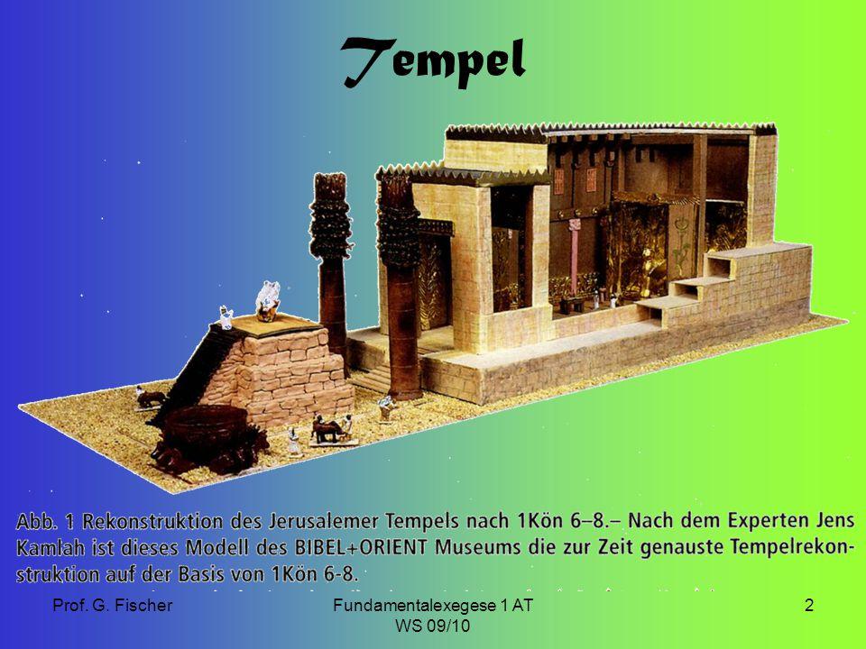 Prof. G. FischerFundamentalexegese 1 AT WS 09/10 2 Tempel