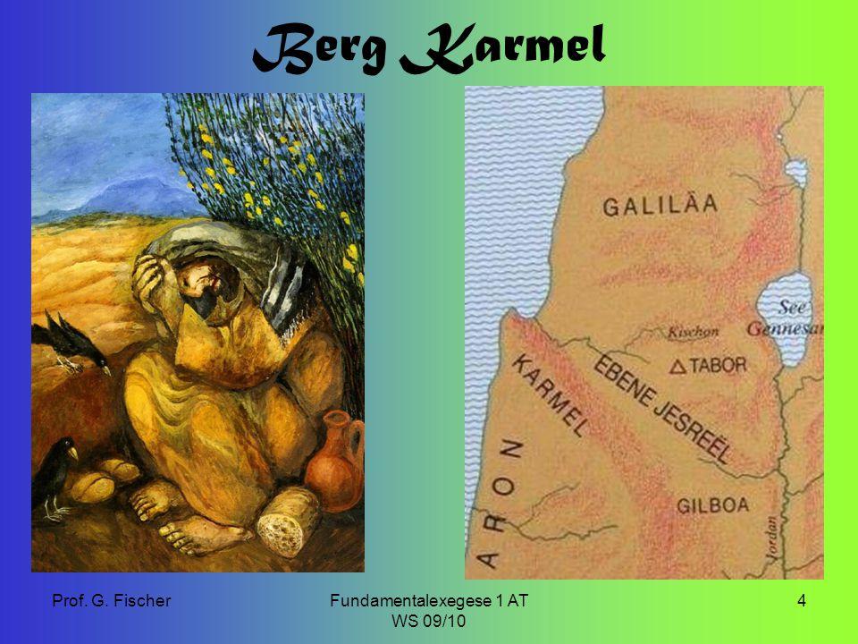 Prof. G. FischerFundamentalexegese 1 AT WS 09/10 4 Berg Karmel