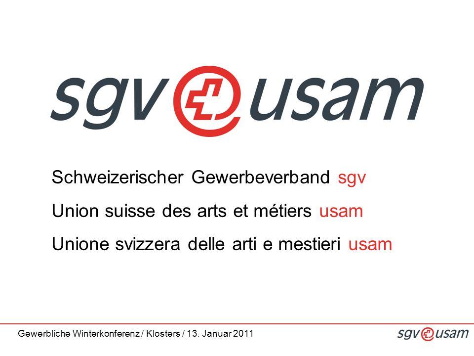 Gewerbliche Winterkonferenz / Klosters / 13. Januar 2011 Schweizerischer Gewerbeverband sgv Union suisse des arts et métiers usam Unione svizzera dell