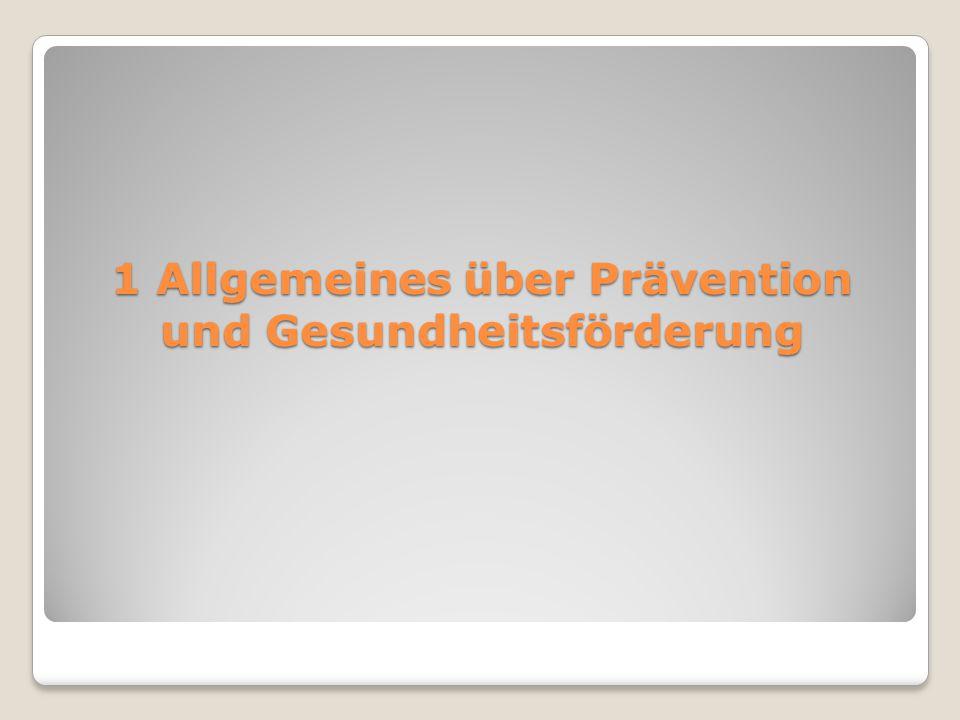 1 Allgemeines über Prävention und Gesundheitsförderung