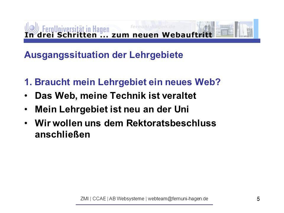 ZMI | CCAE | AB Websysteme | webteam@fernuni-hagen.de ————————————————————————————— 5 Ausgangssituation der Lehrgebiete 1.