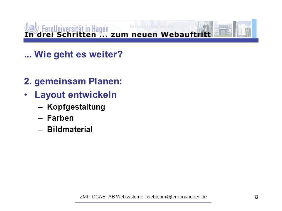 ZMI | CCAE | AB Websysteme | webteam@fernuni-hagen.de ————————————————————————————— 8...