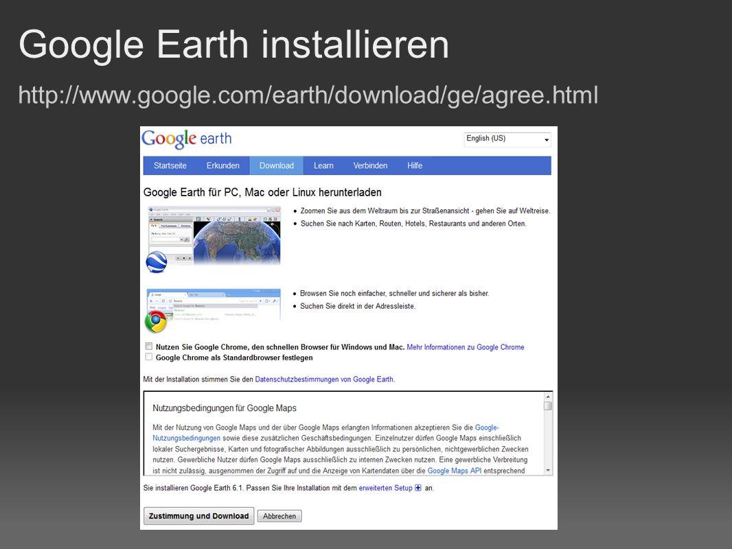 Bedieneroberfläche Google Earth http://earth.google.com/support/bin/answer.py?hl=de&answer=188201