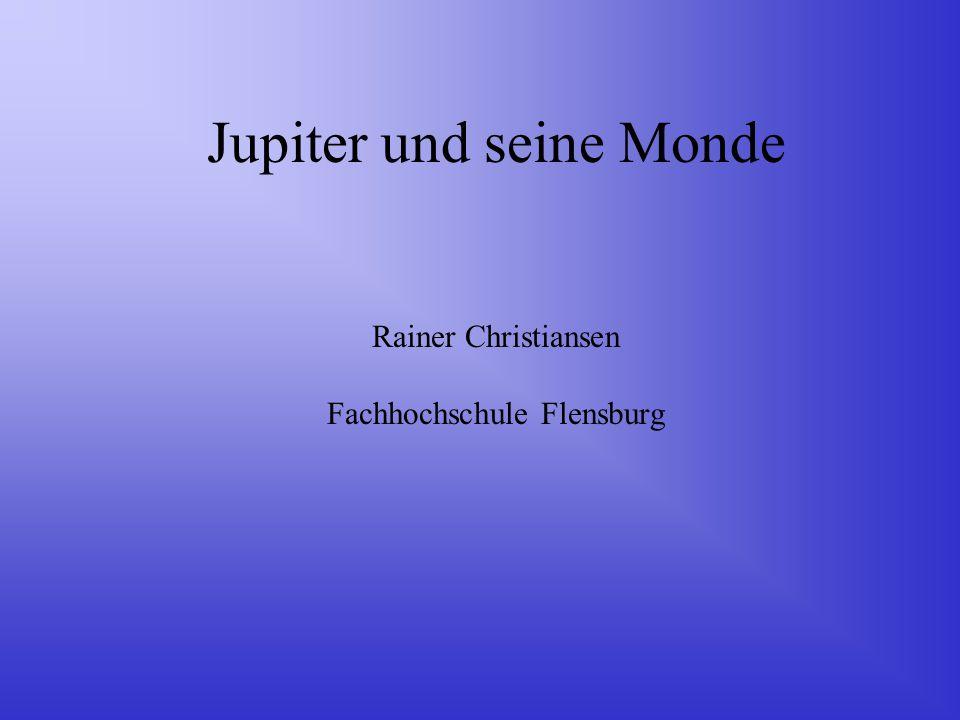 Jupiter und seine Monde Rainer Christiansen Fachhochschule Flensburg