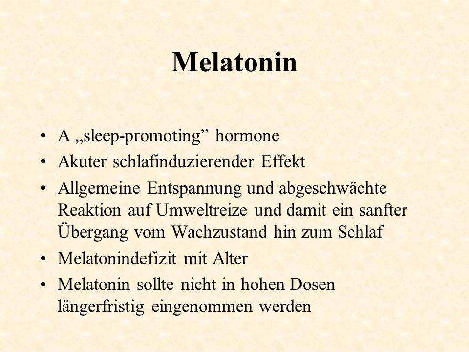 """Melatonin A """"sleep-promoting"""" hormone Akuter schlafinduzierender Effekt Allgemeine Entspannung und abgeschwächte Reaktion auf Umweltreize und damit ei"""