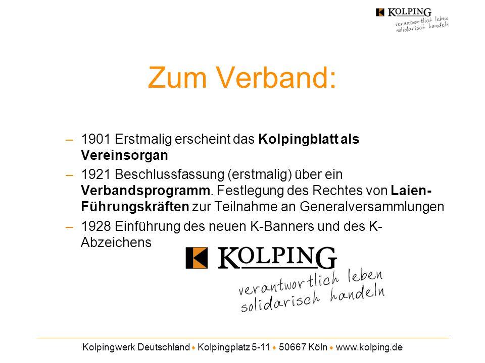 Kolpingwerk Deutschland ● Kolpingplatz 5-11 ● 50667 Köln ● www.kolping.de Zum Verband: –1901 Erstmalig erscheint das Kolpingblatt als Vereinsorgan –19