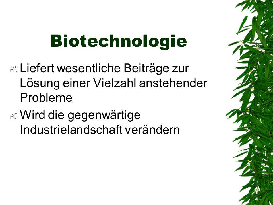 Bisher  Wurden die Methoden der Anzucht von Mikroorganismen erheblich verbessert  Methode des Gentransfers erheblich verbessert