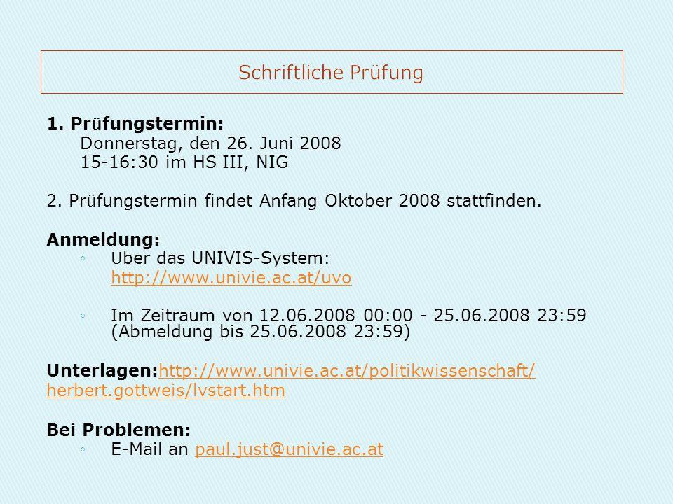 Schriftliche Prüfung 1. Pr ü fungstermin: Donnerstag, den 26. Juni 2008 15-16:30 im HS III, NIG 2. Pr ü fungstermin findet Anfang Oktober 2008 stattfi