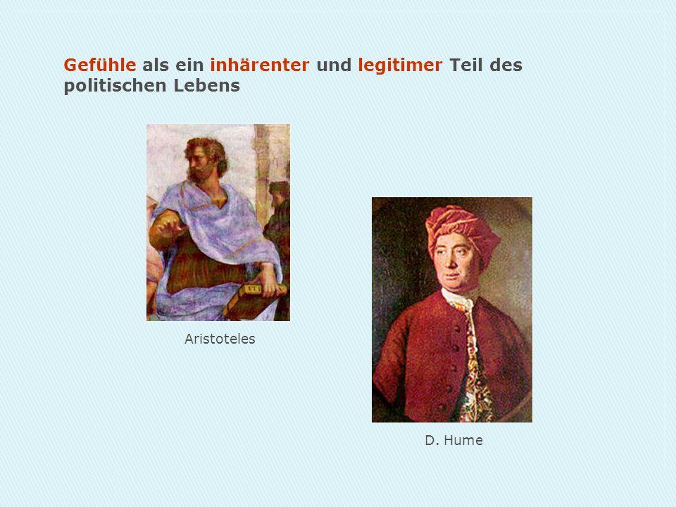 Gefühle als ein inhärenter und legitimer Teil des politischen Lebens Aristoteles D. Hume